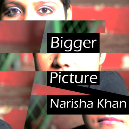 Narisha Khan - Bigger Picture EP