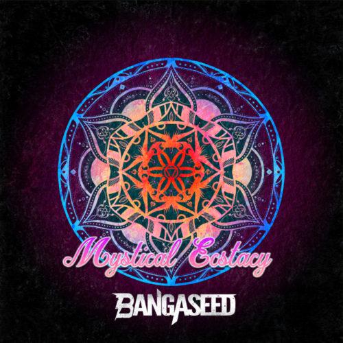 Bangaseed - Mystical Ecstacy EP