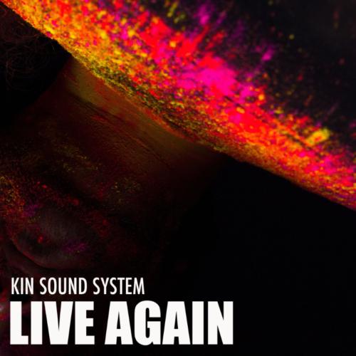 Kin Sound System - LIVE AGAIN