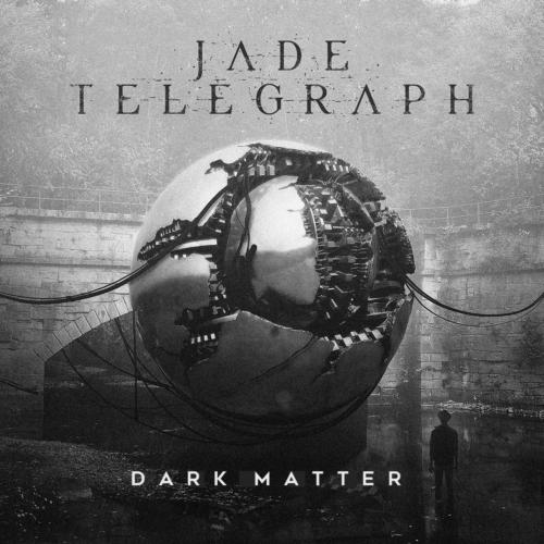 Jade Telegraph - Dark Matter (Single)