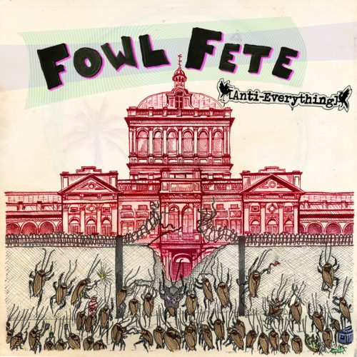 Anti-Everything - Fowl Fete
